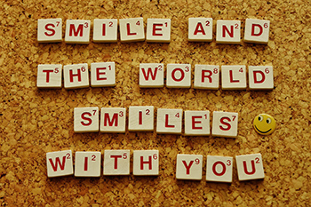 smile and the world smiles back